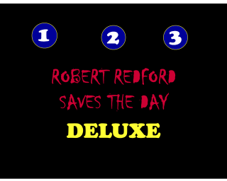 Robert Redford Deluxe Walkthrough